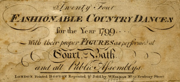 Fashionable Country Dances for the Year 1799 (London / Boston)