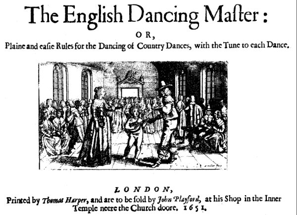 The Dancing Master, John Playford. 1st Ed. 1651
