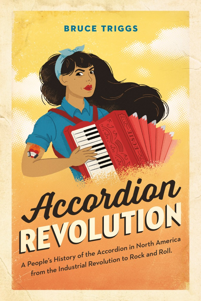 "Accordion Revolution book cover: light brown skinned woman with long brown hair and a red accordion, modeled after the ""Rosie the Riveter"" propaganda poster"