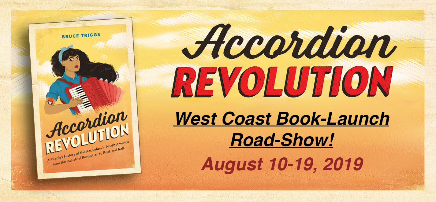 "Banner with ""Accordion Revolution: West Coast Book-Launch Road-Show! August 10-19, 2019""   And graphic of the book cover: Dark skinned woman with long dark hair playing a red accordion."