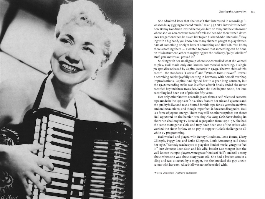 "two page spread from Accordion Revolution (pages 110-111). Left, full page black and white photo of Alice Hall. Smiling Jazz Accordionist with short 1940s hairdo. playing a ""finto piano"" accordion with three rows of buttons disguised to look like extensions on a piano keyboard. Right side text of book, beginning with ""She admitted later that she wasn't that interested in recording: 'I was too busy gigging to record much.'"""