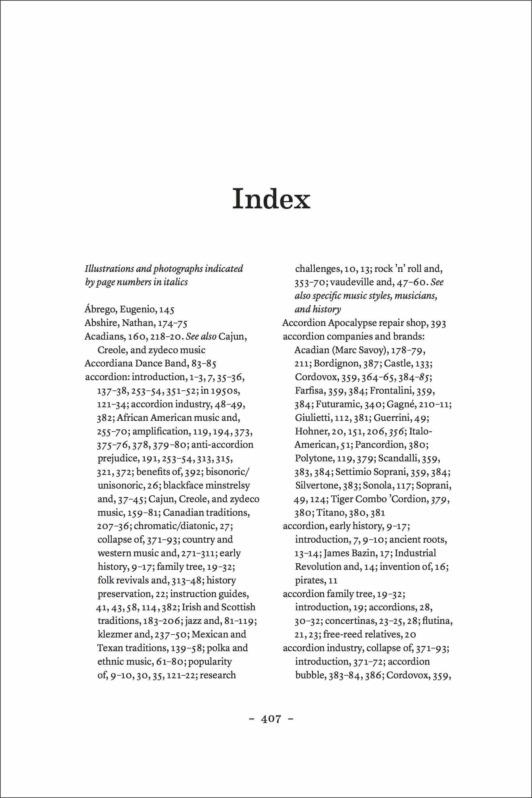 "Index opening page 407. Includes: ""Accordion:"" with items: Amplification, Benefits of, Canadian traditions, instruction guides, and more."