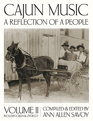 Book cover, with a old photo of three young people riding in a horse-drawn cart, while playing a button accordion. Text: Cajun Music, a Reflection of a People Volume II, Includes Cajun & Zydeco, Compiled and Edited by Ann Allen Savoy.