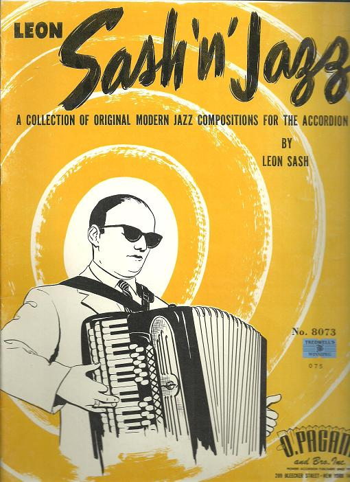 """The cover of Leon Sash's music instruction book """"sash 'n jazz"""". Features and illustration of Sash. Balding white guy with dark glasses (he was blind.) seated playing his distinctive finto-piano Accordion, a a chromatic button accordion that looks like it has piano keys."""